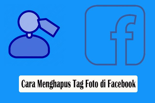 Cara Menghapus Tag Foto Yang Ditandai di Facebook