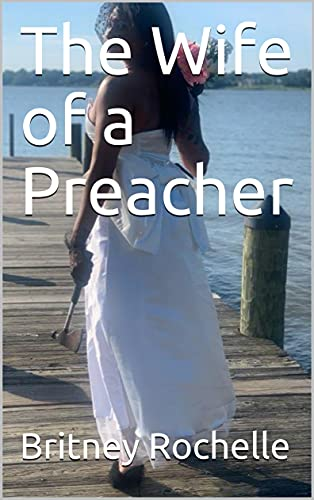 The Wife of a Preacher by Britney Rochelle