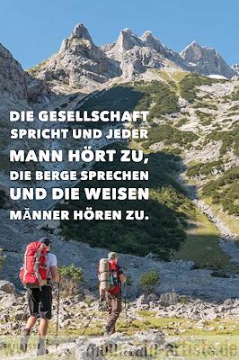 """""""Die Gesellschaft spricht und jeder Mann hört zu, die Berge sprechen und die weisen Männer hören zu."""", John Muir"""