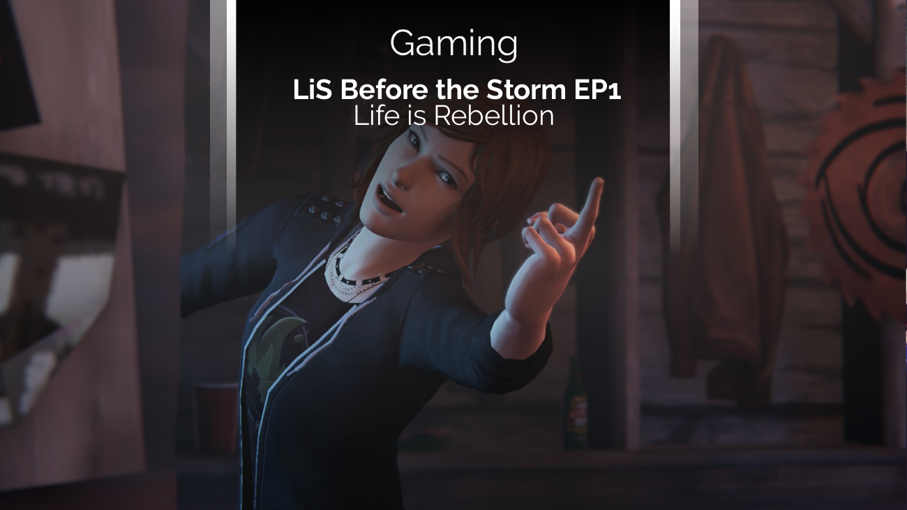 Review zu Life is Strange - Before the Storm Episode 1