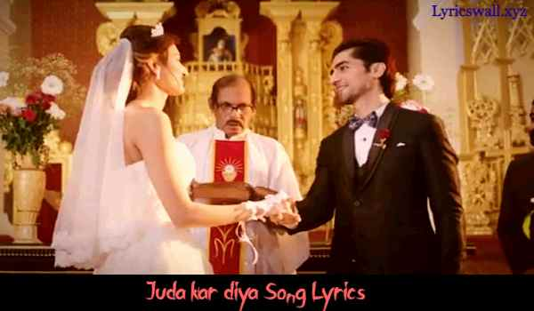 Juda kar diya Song Lyrics