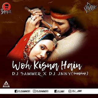 WOH KISNA HAIN - DJ SAMMER X DJ JNNY (SMASHUP)