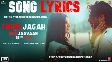 Thodi Jagah Lyrics – Marjaavaan | Arijit Singh | YoLyrics