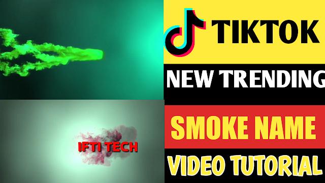 How To Create Tiktok Smoke Name Video