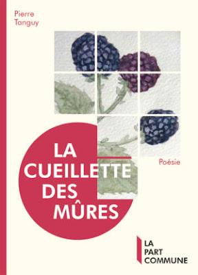 Poésie, La cueillette des mûres, Pierre Tanguy