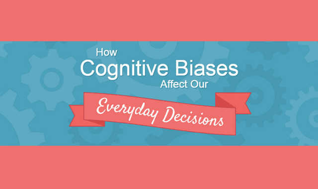 How Cognitive Biases Affect Our Everyday Decisions