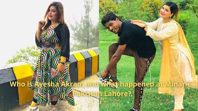 Who is Ayesha Akram and what happened at Minar-e-Pakistan Lahore?