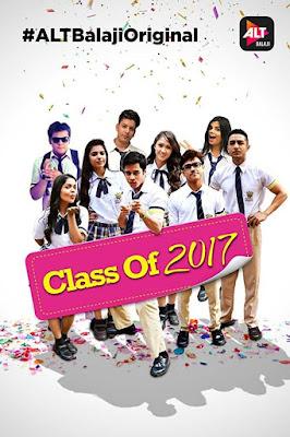 Class Of 2017 Season 1 Complete Hindi 720p WEBRip Download