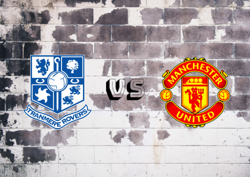 Tranmere Rovers vs Manchester United  Resumen y Partido Completo