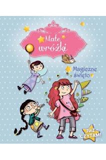 """""""Małe wróżki - Magiczne święto"""" Sophie de Mullenheim"""