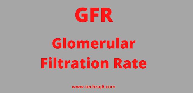 GFR full form, What is the full form of GFR