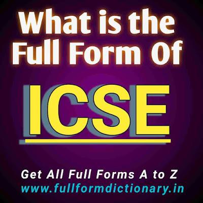 Full Form of ICSE