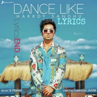 Dance Like Lyrics – Hardy Sandhu Indian Pop (2019)
