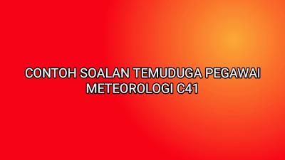 Contoh Soalan Temuduga Pegawai Meteorologi C41 2019