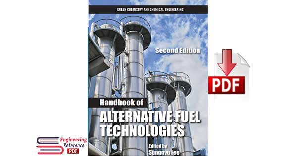 """Handbook of Alternative Fuel Technologies """"Green Chemistry and Chemical Engineering"""" 2nd Edition free pdf download"""