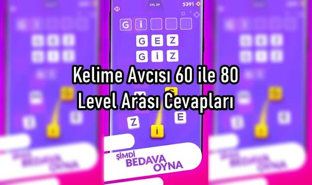 Kelime Avcısı 60 ile 80 Level Arasi Cevaplari