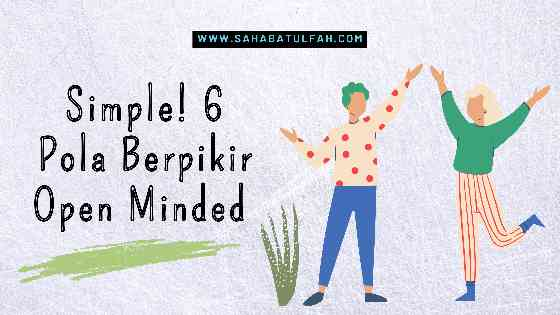 https://www.sahabatulfah.com/2020/10/simple-6-pola-berpikir-open-minded.html?m=1