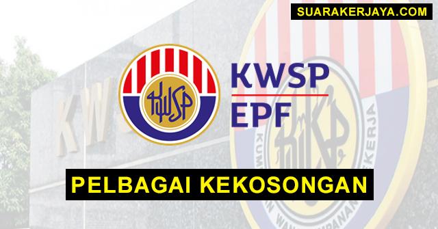 KWSP Buka Pengambilan Pelbagai Kekosongan Jawatan Terkini Ambilan Tahun 2021 ~ Mohon Sekarang!