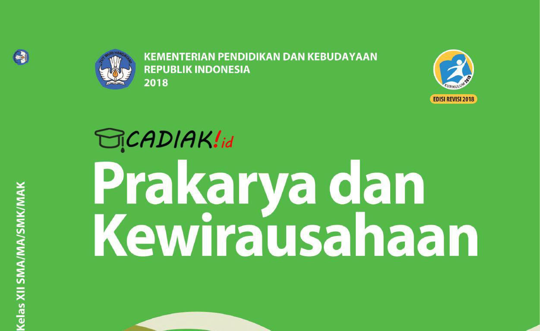 Buku Prakarya dan Kewirausahaan Kelas 12 SMA Kurikulum 2013 Revisi 2018 Terbaru