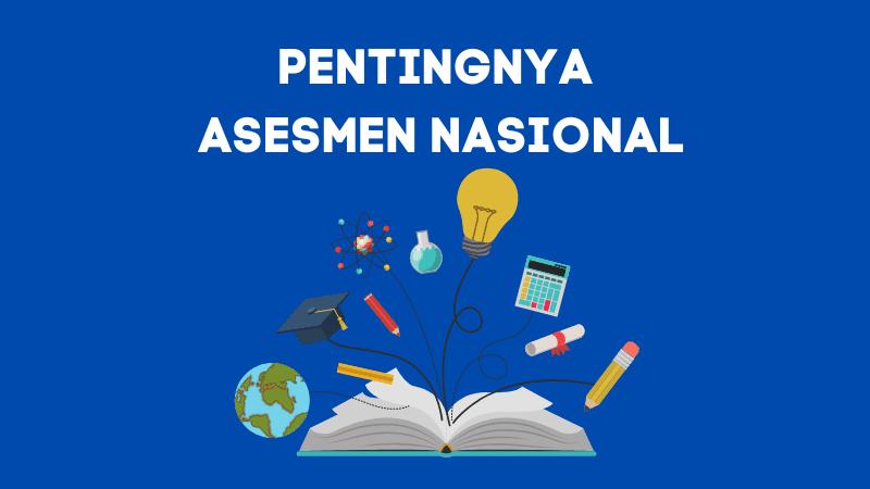 Pentingnya asesmen nasional
