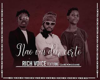 Rich Voice Feat Classic Nova & Damix - Não Vai Dar Certo