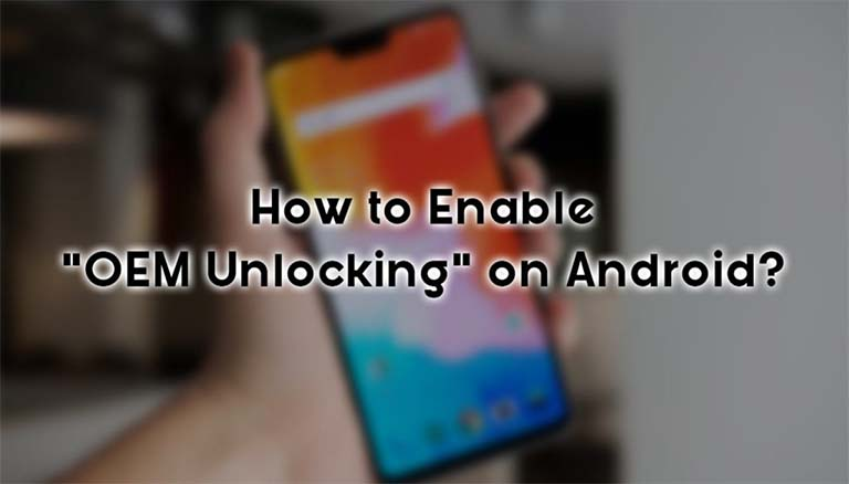 Cara Cepat Mengaktifkan OEM Unlocking Pada Perangkat Android (2018)