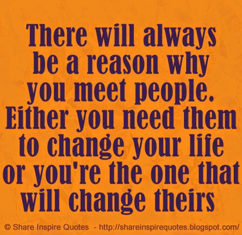 You Meet Someone For A Reason Quotes: There Will Always Be A Reason Why You Meet People. Either