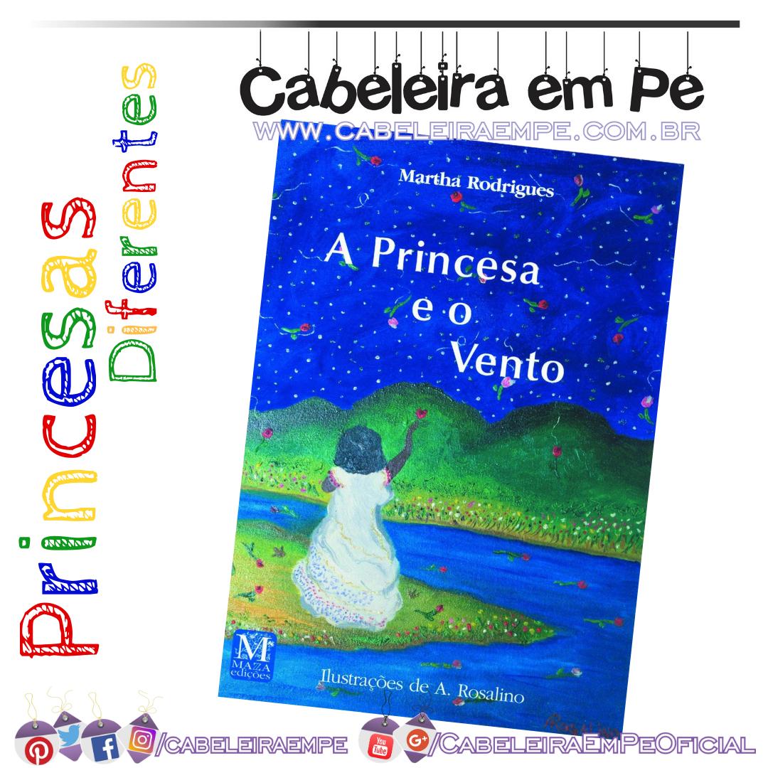 A Princesa e o Vento - Martha Rodrigues - Livro Infantil com História de Princesa Negra