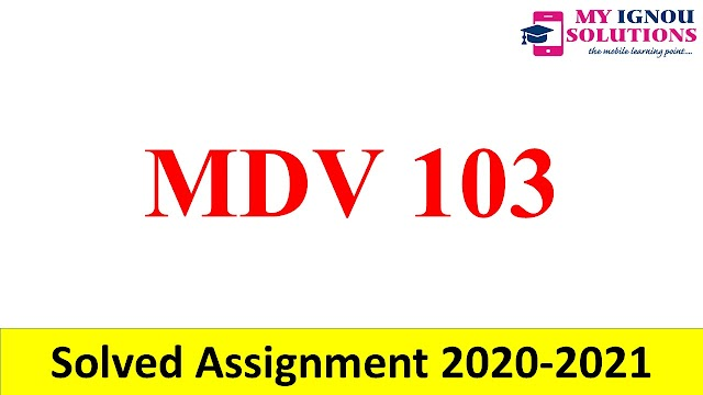 MDV 103  Solved Assignment 2020-21