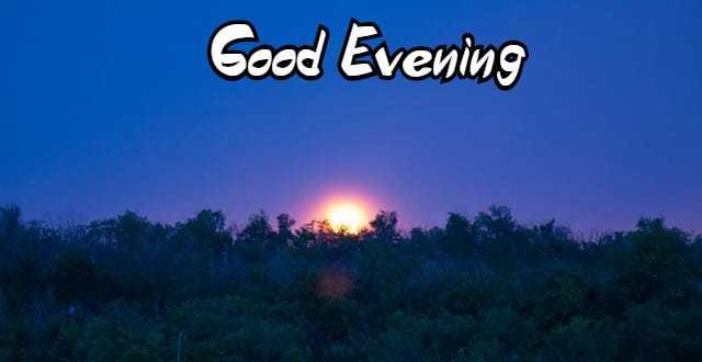 Good Evening Images Pics Wallpaper Photo