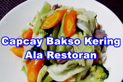 Resep Capcay Bakso Kering Ala Restoran