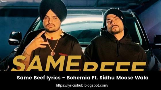 Same Beef lyrics - Bohemia Ft. Sidhu Moose Wala (lyricishub)