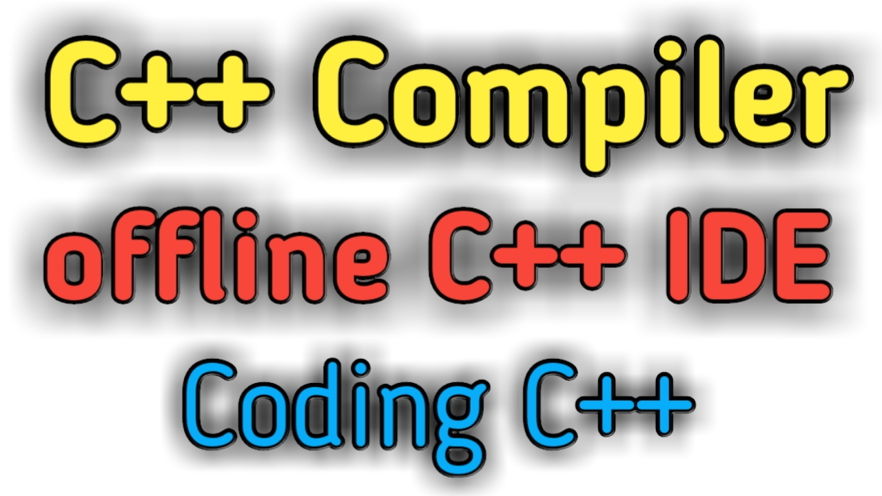 offline C++ Compiler (IDE) for Android