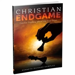 """Christian Endgame: Careful Thinking About The End Times"" by Kenneth Samples"