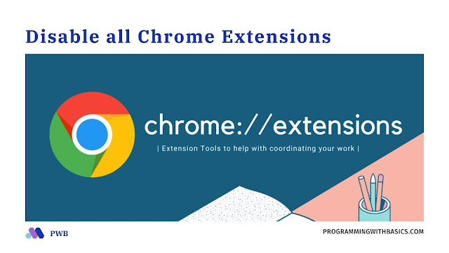Disable all Chrome Extensions