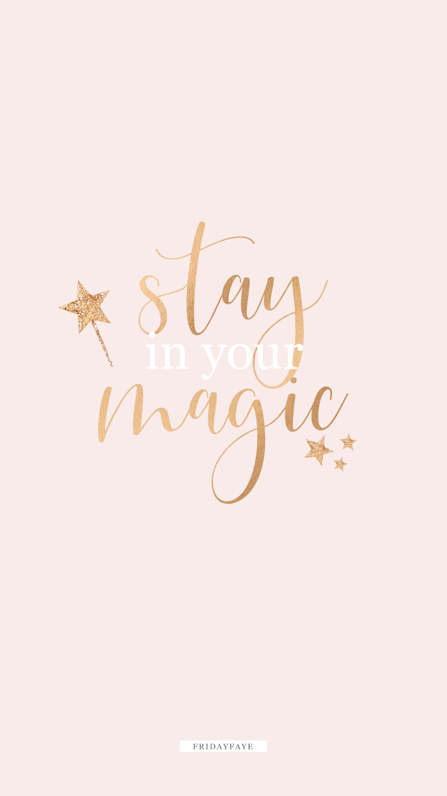 "Wallpaper inspirational quote that reads ""Stay in your Magic"" in gold font"
