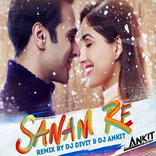 DJ DiviT & DJ Ankit - Sanam Re (2k16 Remix) From Movie Sanam Re