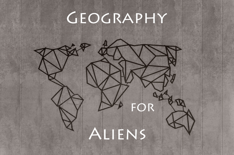 Geography for aliens by @sciencemug