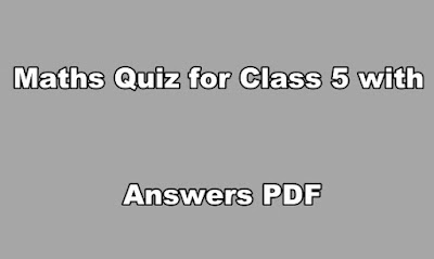 Maths Quiz for Class 5 with Answers PDF