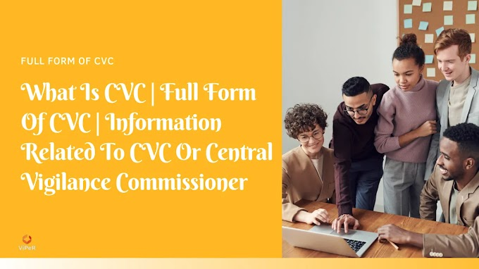 What Is CVC   Full Form Of CVC   Information Related To CVC Or Central Vigilance Commissioner