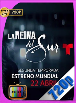 La Reina del Sur Temporada 2 Completa (2019) HD[720P] latino[GoogleDrive] DizonHD