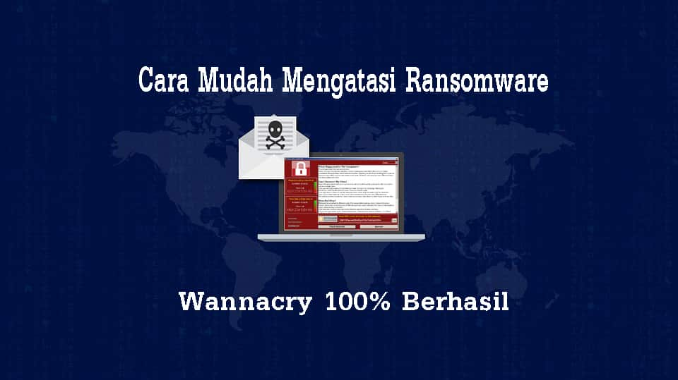 mengatasi ransomware wanna cry