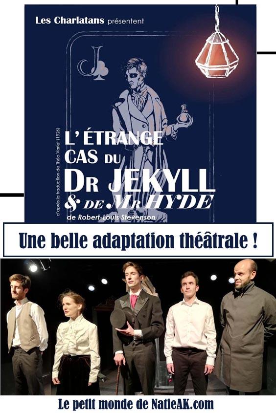 avis théâtre l'étrange cas du Dr Jekyll et de Mr Hyda