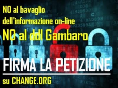 https://www.change.org/p/senato-della-repubblica-italiana-no-al-bavaglio-dell-informazione-on-line-no-al-ddl-gambaro