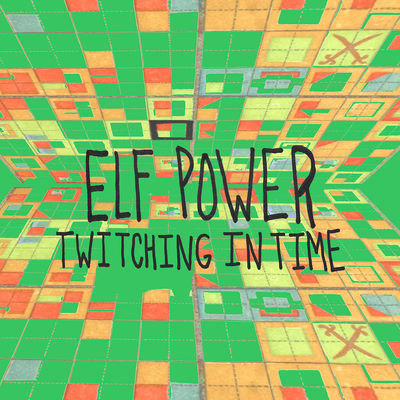 Elf Power - Twitching In Time - Album Download, Itunes Cover, Official Cover, Album CD Cover Art, Tracklist