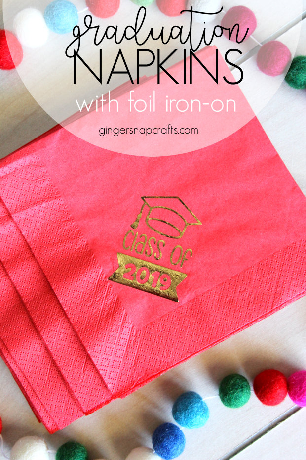 Ginger Snap Crafts: Graduation napkins with Cricut Foil Iron-On