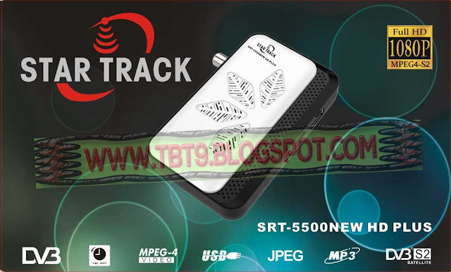 STAR TRACK SRT 5500 NEW HD PLUS POWERVU TEN SPORTS OK NEW SOFTWARE