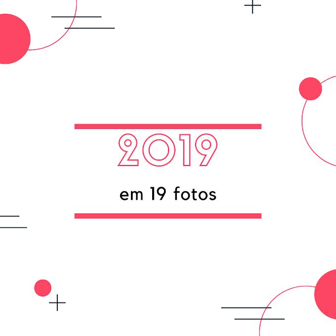 2019 em 19 fotos
