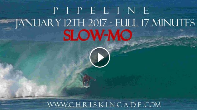SLOW-MO PIPELINE CARNAGE and GIRLS - JANUARY 12TH 2017 - FULL 17 MIN VID 120FPS