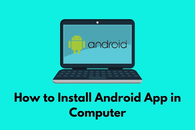 how to install android app in computer